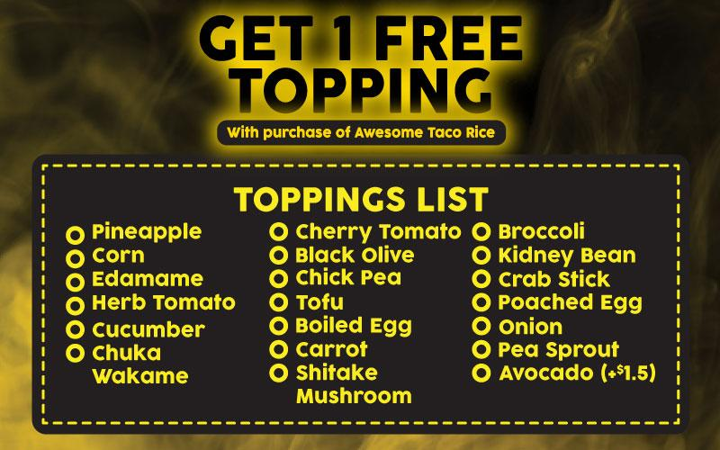 Get 1 Free Topping with purchase of Awesome Taco Rice - Oh